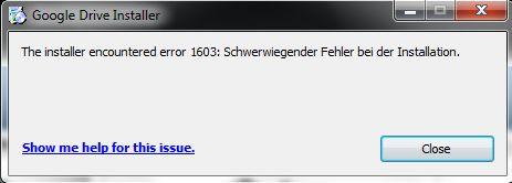 Google Drive - The installer encountered error 1603 | ComputerBase Forum